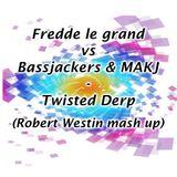 Fedde Le Grand vs Bassjackers  - Twisted Derp (Robert Westin mash up)