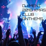 DJ MENT - 2018 XMAS CLUB ANTHEMS MIX