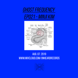 Ghost Frequency 021: Minji Kim