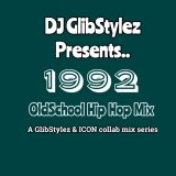 DJ GlibStylez Presents 1992 (Old School Hip Hop Mix)