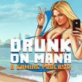 Drunk on Mana - The GTA V Episode