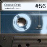 Groove Drips episode 56