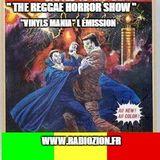 """""""The Reggae Horror Show""""& more...""""Vinyls Mania L émission"""