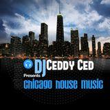 DJ CEDDY CED PRESENTS CHICAGO HOUSE MUSIC 08-16-2014