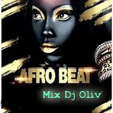 Afro-beat Mix Dj Oliv'