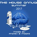 The House Annual Vol 3 Summer 2017 - Franky B Moore
