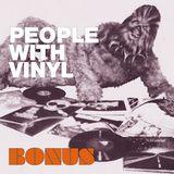 People With Vinyl Bonus #1