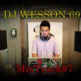 MixTrack#7 BY DJ WESSON 69