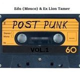 Edu (Mouco) & Ex Lion Tamer's Post-Punk Mixtape Vol.1