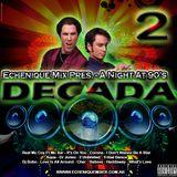 ECHENIQUE MIX - DECADA 2 - (A Night At 90's)