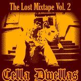 Cella Dwellas The Lost Mixtape Vol. 2