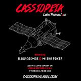 CASSIOPEIA Label Podcast #03 mixed by Slow Cosmos & Misha Poker