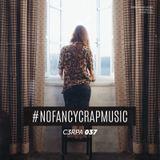 #NOFANCYCRAPMUSIC - C3RPA 037
