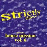 Strictly House Mission Vol. 6