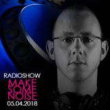 TomNoise - Make Some Noise Radio Show 05.04.18