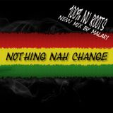 nothing nah change 100% nu roots