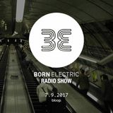 Born Electric Radio Show - 9.9.2017