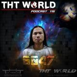 THT World Podcast ep 115 by 6047