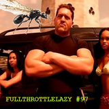 Fullthrottlelazy #97: The Biggest Show