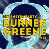 FREENETIK PARTY - BURNER GREENE - MIX