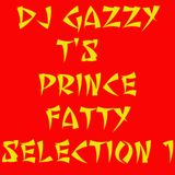 DJ Gazzy T's Prince Fatty Selection 1