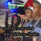 TSUNAMI & MC SQUIM NYERI VOL 4