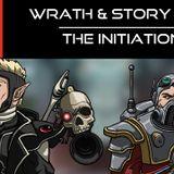 Wrath & Story 1x01 - The Initiation