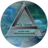 miroslav wilde - hello strange podcast #188