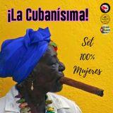 ¡La Cubanísima! - 11Mar2018 - Set 100% Mujeres