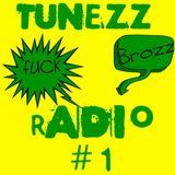 Tunezz Radio Episode #001 Feat.David Brozz