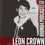 R84 PODCAST220: LEON CROWN | room84.ch