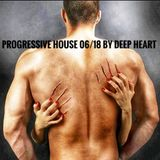 Progressive House 06/18 By Deep Heart