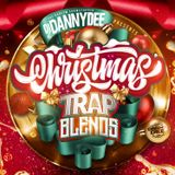 Dj Danny Dee Christmas Trap Blends