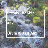 Steady The Ship #32 Drum & Bass Mix