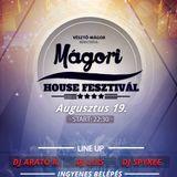 7. Mágori House Festivál @ Live End Show - Dj Arató R. & Lu!s & Spykee