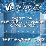 DJ Valoramous - Best of Electro & Dance: 2000-2007 (September 2018)