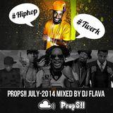 Props!!JULY-2014 HIPHOP TWERK Mixed By DJ FLAVA