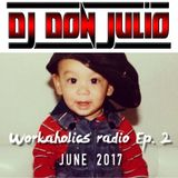 Workaholics Radio Episode 2 (June 2017)