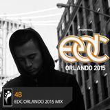 4B — EDC Orlando 2015 Mix