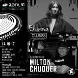 Rota 91 - 14/10/2017 - DJs convidados Milton Chuquer e Eli Iwasa (Club 88)