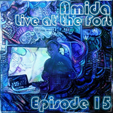 Amida - Live at the Fort 15 (2017-12-04)