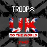 UK TO THE WORLD TWO DJ TROOPA