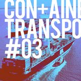 Con+ainer Transport #3 // Selection by Ludovic + Guestmix by Sheri Vari