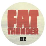 FAT THUNDER 02