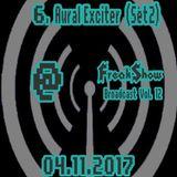 Aural Exciter (Set 2) - Live at FreakShow Broadcast Vol. 12 (04.11.2017 @ Mixlr)