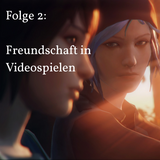 Folge 2 - Freundschaft in Videospielen