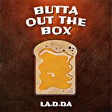 Butta Out The Box