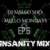 DJ Mello Sho - Mello Mondays EP. 6 (Insanity Mix)