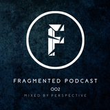Fragmented Podcast #2 - Mixed By Perspective