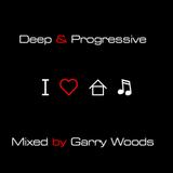 Deep & Progressive House 2014 Mixed by Garry Woods
